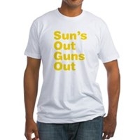 Sun's Out Guns Out Fitted T-Shirt
