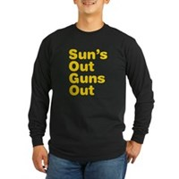 Sun's Out Guns Out Long Sleeve Dark T-Shirt