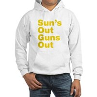 Sun's Out Guns Out Hooded Sweatshirt