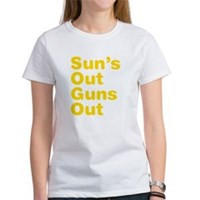Sun's Out Guns Out Women's T-Shirt