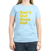 Sun's Out Guns Out Women's Light T-Shirt