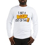 Kick Out of This Long Sleeve T-Shirt