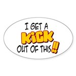 Kick Out of This Oval Sticker