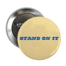 """Stand On It 2.25"""" Button (10 pack)"""
