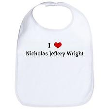 I Love Nicholas Jeffery Wrigh Bib