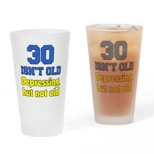 30 Isn't Old Drinking Glass