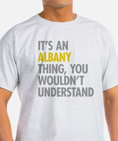 Its An Albany Thing T-Shirt