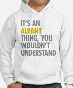 Its An Albany Thing Hoodie