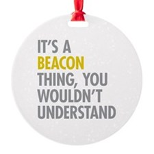 Its A Beacon Thing Ornament