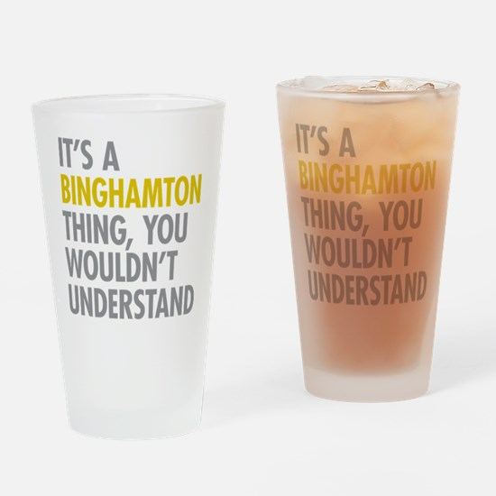Its A Binghamton Thing Drinking Glass