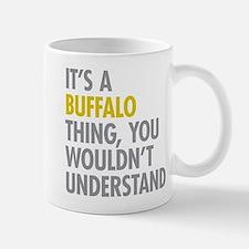 Its A Buffalo Thing Small Mugs