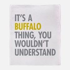 Its A Buffalo Thing Throw Blanket