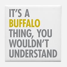 Its A Buffalo Thing Tile Coaster