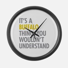 Its A Buffalo Thing Large Wall Clock