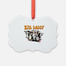 Big Daddy Ornament