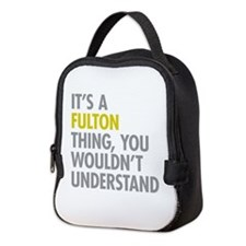 Its A Fulton Thing Neoprene Lunch Bag