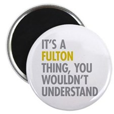 "Its A Fulton Thing 2.25"" Magnet (100 pack)"