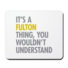 Its A Fulton Thing Mousepad
