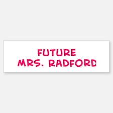 Future Mrs. Radford Bumper Bumper Bumper Sticker