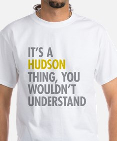 Its A Hudson Thing Shirt