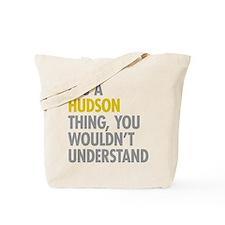Its A Hudson Thing Tote Bag