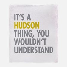 Its A Hudson Thing Throw Blanket