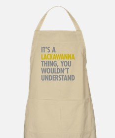 Its A Lackawanna Thing Apron