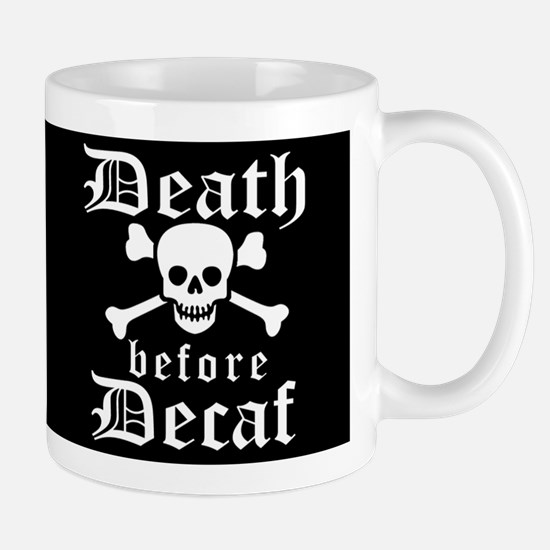 Funny - DEATH before DECAF! Mugs