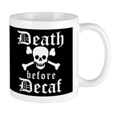 Funny - DEATH before DECAF! Mugs