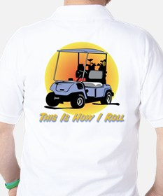 This Is How I Roll Golf Golf Shirt