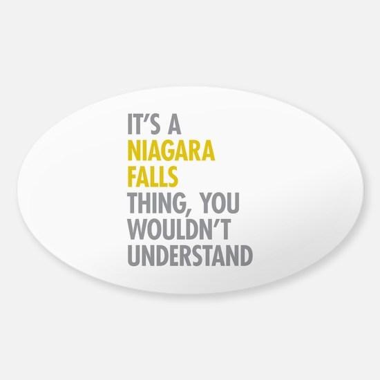 Its A Niagara Falls Thing Sticker (Oval)