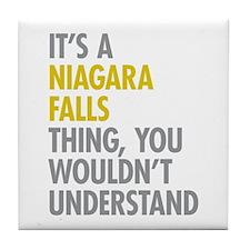 Its A Niagara Falls Thing Tile Coaster