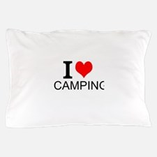 I Love Camping Pillow Case