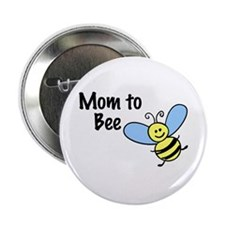 "Mom to Bee... 2.25"" Button (100 pack)"