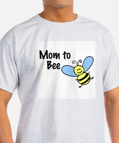 Mom to Bee... T-Shirt