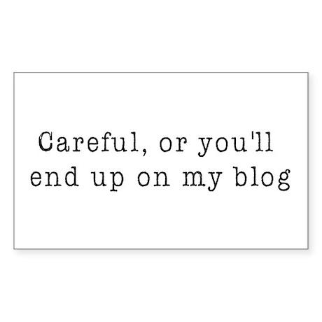 Careful, blogger Rectangle Sticker
