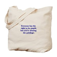 Everyone Stupid Tote Bag