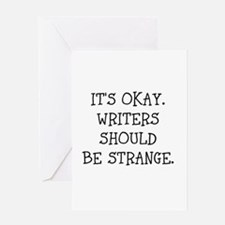 Its okay. Writers should be strange Greeting Cards