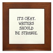 Its okay. Writers should be strange Framed Tile