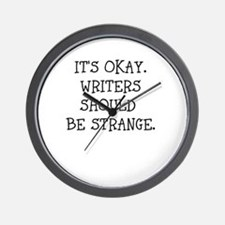 Its okay. Writers should be strange Wall Clock