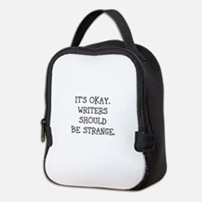 Its okay. Writers should be strange Neoprene Lunch