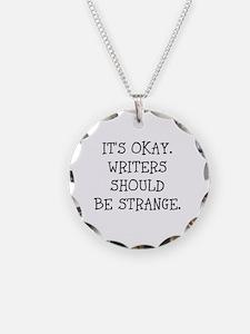 Its okay. Writers should be strange Necklace