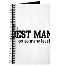 The Best Man on so Many Levels Journal