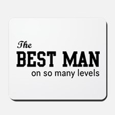 The Best Man on so Many Levels Mousepad