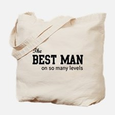 The Best Man on so Many Levels Tote Bag
