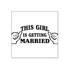 This Girl is Getting Married Sticker