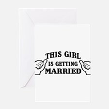This Girl is Getting Married Greeting Cards