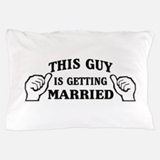 This Guy Is Getting Married Pillow Case