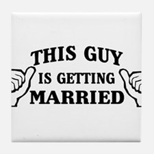 This Guy Is Getting Married Tile Coaster
