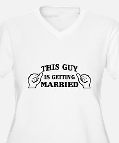 This Guy Is Getting Married Plus Size T-Shirt